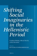 Cover Shifting Social Imaginaries in the Hellenistic Period