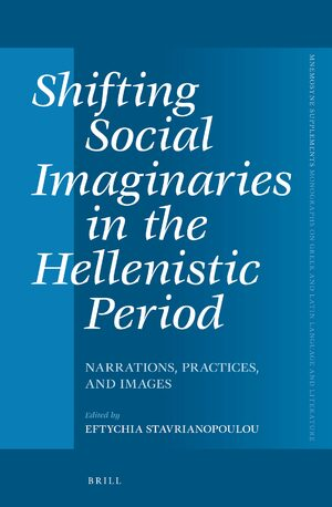 Shifting Social Imaginaries in the Hellenistic Period