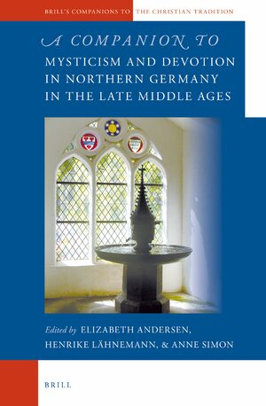 Cover A Companion to Mysticism and Devotion in Northern Germany in the Late Middle Ages