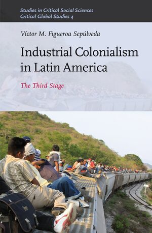 Cover Industrial Colonialism in Latin America