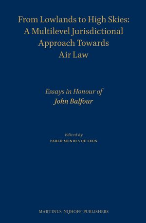 Cover From Lowlands to High Skies: A Multilevel Jurisdictional Approach Towards Air law