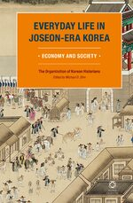Everyday Life in Korea During the Joseon Period