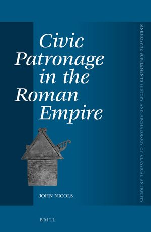 Civic Patronage in the Roman Empire | brill