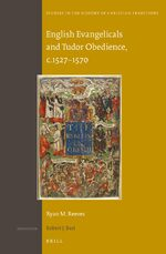 Cover English Evangelicals and Tudor Obedience, c.1527–1570