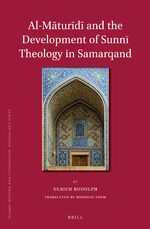 Cover Al-Māturīdī and the Development of Sunnī Theology in Samarqand