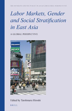 Labor Markets, Gender and Social Stratification in East Asia