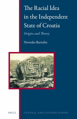 Cover The Racial Idea in the Independent State of Croatia