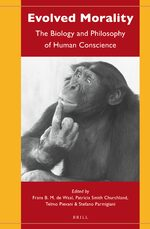 Cover Evolved Morality: The Biology and Philosophy of Human Conscience