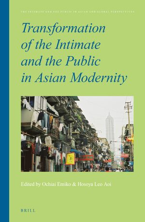 Cover Transformation of the Intimate and the Public in Asian Modernity