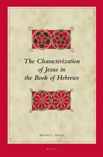 Cover The Characterization of Jesus in the Book of Hebrews