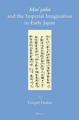 <i>Man'yōshū</i> and the Imperial Imagination in Early Japan