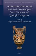 Cover Studies on the Collective and Feminine in Indo-European from a Diachronic and Typological Perspective