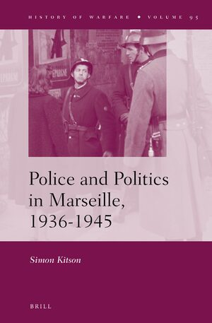 Cover Police and Politics in Marseille, 1936-1945