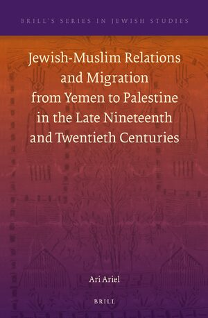 Cover Jewish-Muslim Relations and Migration from Yemen to Palestine in the Late Nineteenth and Twentieth Centuries
