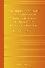 Cover The Right of an Alien to be Protected against Arbitrary Expulsion in International Law