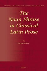 The Noun Phrase in Classical Latin Prose