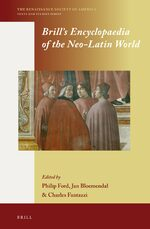 Brill's Encyclopaedia of the Neo-Latin World (2 vols.)