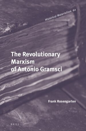 Cover The Revolutionary Marxism of Antonio Gramsci