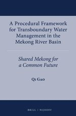 Cover A Procedural Framework for Transboundary Water Management in the Mekong River Basin