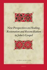 Cover New Perspectives on Healing, Restoration and Reconciliation in John's Gospel