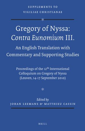 Cover Gregory of Nyssa: <i>Contra Eunomium</i> III. An English Translation with Commentary and Supporting Studies