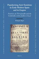 Cover Popularizing Anti-Semitism in Early Modern Spain and its Empire