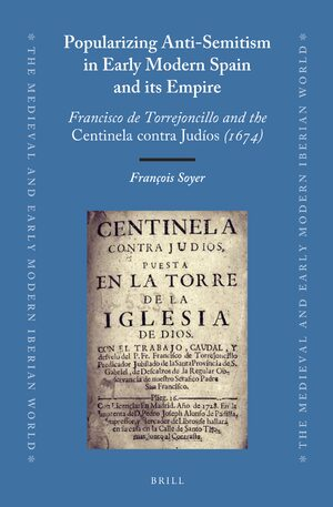 Popularizing Anti-Semitism in Early Modern Spain and its Empire