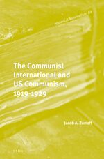 The Communist International and US Communism, 1919-1929