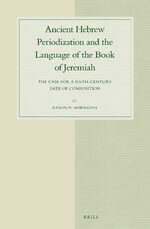 Cover Ancient Hebrew Periodization and the Language of the Book of Jeremiah