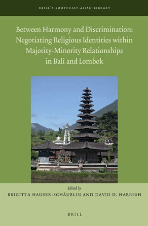 Cover Between Harmony and Discrimination: Negotiating Religious Identities within Majority-Minority Relationships in Bali and Lombok