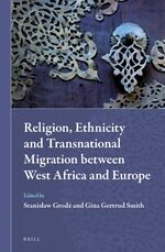 Cover Religion, Ethnicity and Transnational Migration between West Africa and Europe