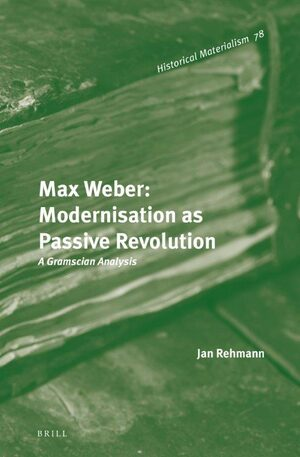 Cover Max Weber: Modernisation as Passive Revolution