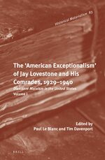Cover The 'American Exceptionalism' of Jay Lovestone and His Comrades, 1929–1940