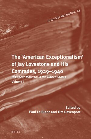The 'American Exceptionalism' of Jay Lovestone and His Comrades, 1929--40