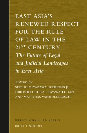 Cover East Asia's Renewed Respect for the Rule of Law in the 21st Century