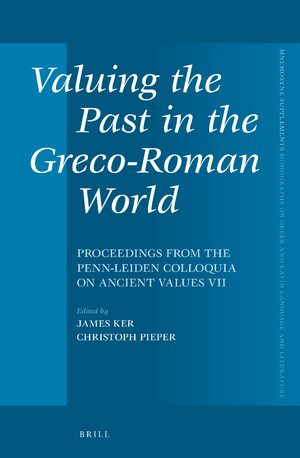 Valuing the Past in the Greco-Roman World