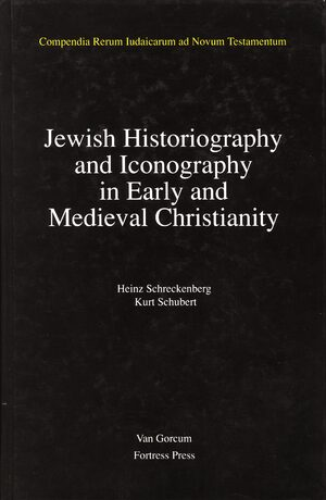 Cover Jewish Traditions in Early Christian Literature, Volume 2 Jewish Historiography and Iconography in Early and Medieval Christianity