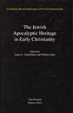Jewish Traditions in Early Christian Literature, Volume 4 Jewish Apocalyptic Heritage in Early Christianity