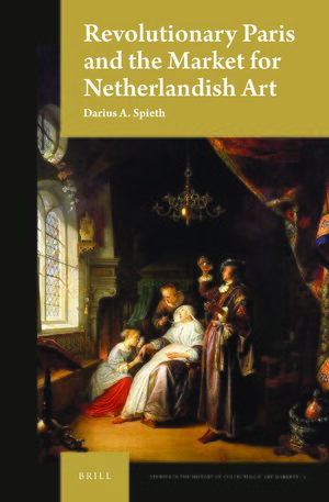 Cover Revolutionary Paris and the Market for Netherlandish Art