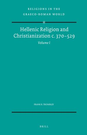 Cover Hellenic Religion and Christianization c. 370-529, Volume I