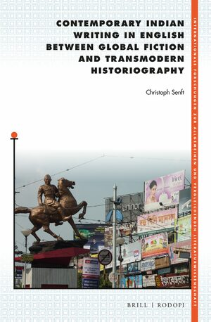 Cover Contemporary Indian Writing in English between Global Fiction and Transmodern Historiography