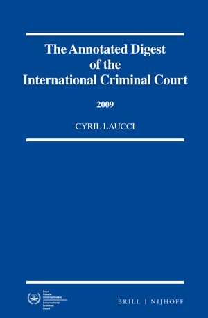 Cover The Annotated Digest of the International Criminal Court, 2009