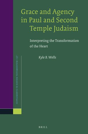 Cover Grace and Agency in Paul and Second Temple Judaism