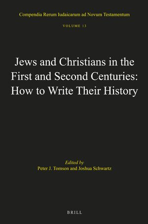 Cover Jews and Christians in the First and Second Centuries: How to Write Their History