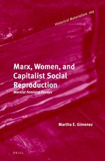 Cover Marx, Women, and Capitalist Social Reproduction