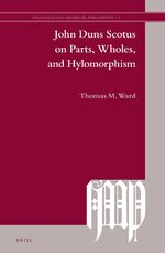 Cover John Duns Scotus on Parts, Wholes, and Hylomorphism