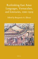 Rethinking East Asian Languages, Vernaculars, and Literacies, 1000–1919