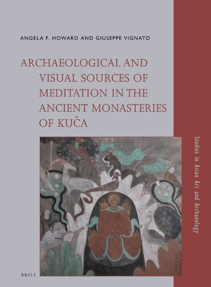 Cover Archaeological and Visual Sources of Meditation in the Ancient Monasteries of Kuča