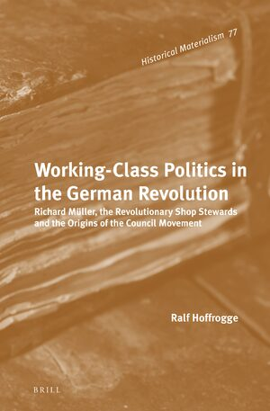 Cover Working-Class Politics in the German Revolution
