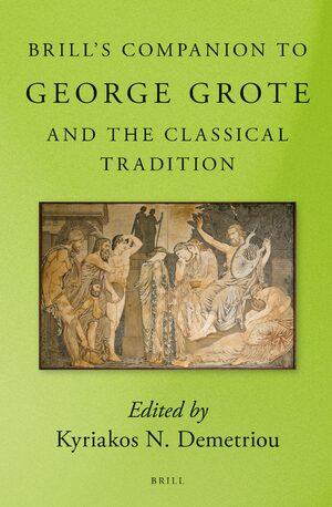 Cover Brill's Companion to George Grote and the Classical Tradition